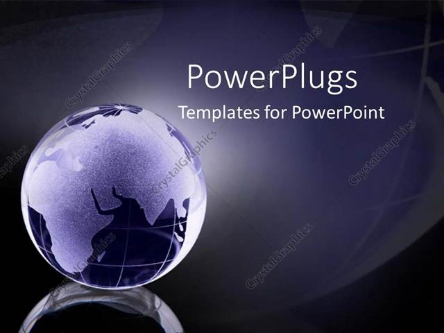PowerPoint Template Displaying a Glass Globe of the World and Continents Glowing as a Metaphor on Blue and Black Background