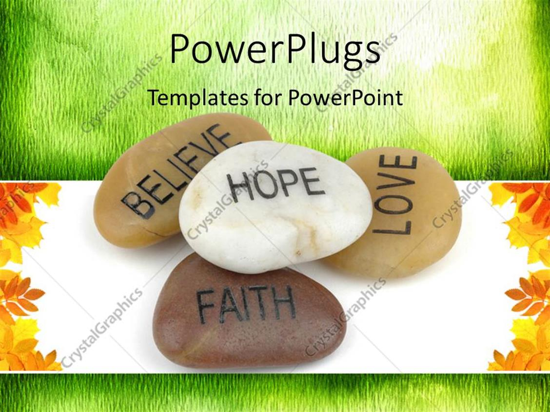PowerPoint Template Displaying Pile of Stones Carved with Inspirational Words Such as Hope, Faith, Love and Belief Over Green and White Background