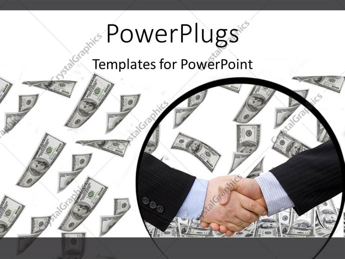 PowerPoint Template Displaying Two Business Men Having a Handshake with Lots of Dollar Bills Behind them